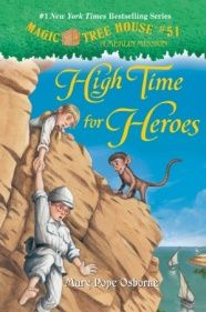 High Time for Heroes (Magic Treehouse) by Mary Pope Osborne