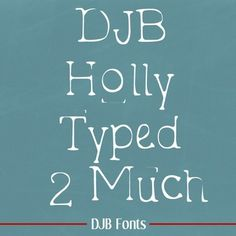 DJB Holly Typed 2 Much - Personal UseTypewriter fonts begin to all look alike after awhile, so I created this unique typewriter-esque font - DJB Holly Typed 2 Much!This file contains one .ttf file with upper and lower case letters, numerals, and most common punctuation marks.