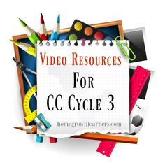 Favorite Video Resources for Classical Conversations Cycle 3