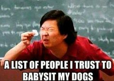 A list of babysitters I trust...