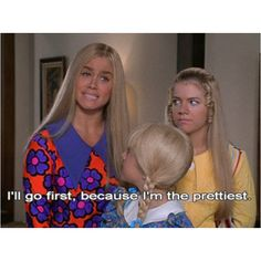 I will admit that I seriously love the Brady bunch movie. This line used to crack me and my sister up all the time.