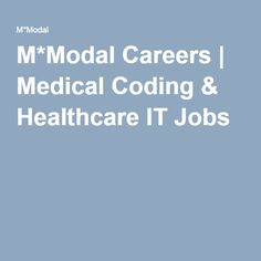 M*Modal Careers | Medical Coding & Healthcare IT Jobs