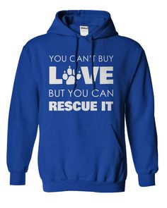 Rescue Love...T-Shirt or Hoodie click to see here>> www.sunfrogshirts.com/Pets/Rescue-Love-RoyalBlue-Hoodie.html?3618&PinDNsAM