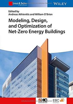 Modeling, Design, and Optimization of Net-Zero Energy Buildings (Solar Heating and Cooling): Andreas Athienitis, William O'Brien: 9783433030837: Amazon.com: Books