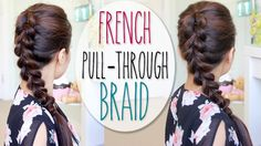WOOHOO! I can't do a real French Braid, but I could probably do this...looks great! :)  French Pull-Through Braid Hair Tutorial (Faux Dutch Braid Hairstyle)