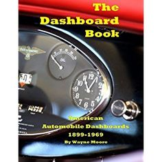 #BookReview of #TheDashboardBook from #ReadersFavorite - https://readersfavorite.com/book-review/the-dashboard-book  Reviewed by Vernita Naylor for Readers' Favorite  From Horseless Carriages and Buggies to Muscle Cars, the dashboard has greatly evolved over time from its design to its purpose. In The Dashboard Book: American Automobile Dashboards 1899-1900 by Wayne Moore, you will be taken on a journey as you discover how each automaker from the Duryea Company and Sears Motor Buggy to Henry