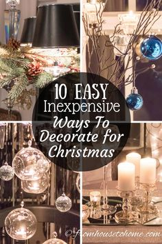 10 Easy And Inexpensive Ways To Decorate For Christmas | Want some Christmas decorating ideas that are fast and don't cost very much? Click here for 10 easy and inexpensive ways to decorate for Christmas.