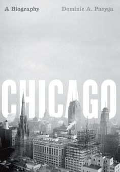 """""""Chicago: A Biography"""" by Dominic Pacyga. Published by University Of Chicago Press, cover design Layout Design, Design Art, Print Design, Interior Design, Graphic Studio, Pochette Cd, Identity, Design Presentation, Buch Design"""