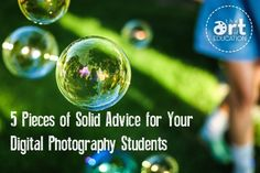 5 Pieces of Solid Advice for your Digital Photography Students | The Art of Ed