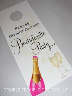 Bachelorette Party Champagne Door Hanger. These are cute and helpful when trying to figure out which rooms all of the girls are in.
