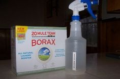 Stain Remover   4 Tbsp Borax   Hot Water   Spray Bottle   Dissolve Borax in hot water and pour into spray bottle.  Spray on tough laundry stains.  For some stain, you may need to let sit for a few hours before washing.