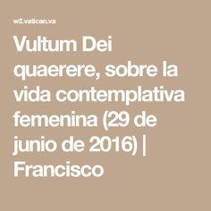 Vultum Dei quaerere, sobre la vida contemplativa femenina (29 de junio de 2016) | Francisco
