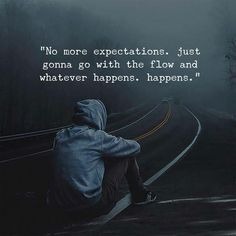 No more expectations..