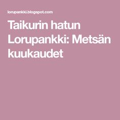 Taikurin hatun Lorupankki: Metsän kuukaudet Therapy Ideas, Speech Therapy, Kids, Speech Pathology, Young Children, Boys, Speech Language Therapy, Speech Language Pathology, Children