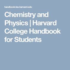 Chemistry and Physics |  Harvard College Handbook for Students