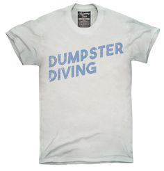 Dumpster Diving Shirt, Hoodies, Tanktops