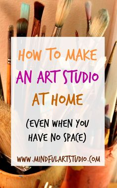 Twelve easy ways to make an art studio in your home, no matter how small or cluttered!