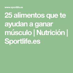 25 alimentos que te ayudan a ganar músculo | Nutrición | Sportlife.es
