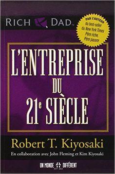 L'entreprise du 21e siècle - Robert t Kiyosaki, John Fleming, Kim Kiyosaki, Jocelyne Roy