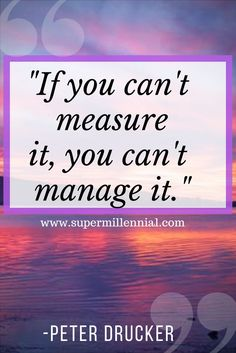 When it comes to success in anything you need to measure it to get the quickest results. Learn the habits of success with my book, Advice for My Younger Self -- available on Amazon!