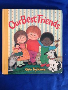Our Best Friends by Gyo Fujikawa a Toddler's Board Book 1985