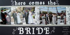 here comes the bride scrapbook page | DIY Classic Wedding Scrapbook: Here Comes The Bride by Simply Kelly ...