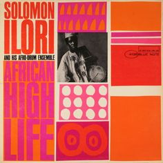 Solomon Ilory - African High Life 1963 (BN 4136) / Design and Photo: Reid Miles