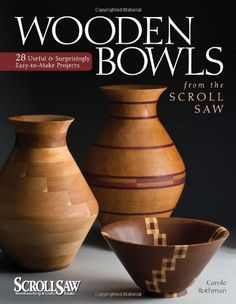 Wooden Bowls from the Scroll Saw: 28 Useful and Surprisin... https://smile.amazon.com/dp/1565234332/ref=cm_sw_r_pi_dp_x_-B9vybTPAY9EA