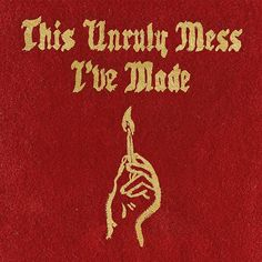 New album: This Unruly Mess I've Made 2.26.2016