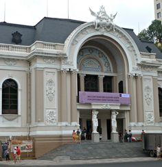 Visiting Ho Chi Minh City for the First Time Saigon Opera House www.compassandfork.com
