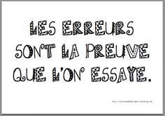 Un peu d'indulgence pour la rentrée (A little indulgence for back to school) Les erreurs sont la preuve que l'on essaye, (Errors are the proof that we have tried it. Quotes Español, Daily Quotes, Material Didático, Core French, French Classroom, French Quotes, French Lessons, Teaching French, Positive Attitude