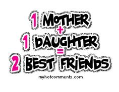 mother daughter quotes pictures | Daughter Mother Friend Graphics | Daughter Mother Friend Facebook Tags ...