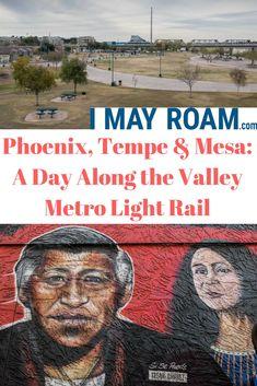 Phoenix, Tempe & Mesa: A Day Along the Valley Metro Light Rail