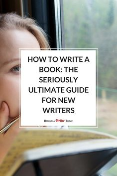 How to Write a Book: The Seriously Ultimate Guide for New Writers! // Become a Writer Today -- Creative Writing Tips, Book Writing Tips, Writing Quotes, Fiction Writing, Writing Process, Writing Resources, Writing Help, Writing Skills, Writing A Novel
