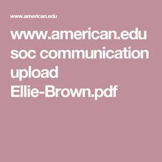 www.american.edu soc communication upload Ellie-Brown.pdf