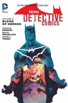 Batman Detective Comics Volume 8: Blood of Heroes