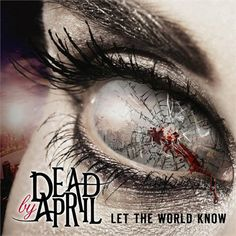 DEAD BY APRIL 'Let The World Know' (Spinefarm Records) Release Date: Out Now  Gary 'Rockulus' Clarke