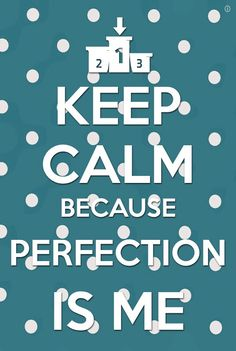 Keep clM beacause perfection is me