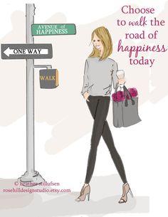 « Choisir le chemin du bonheur aujourdhui... » - nous choisir notre propre bonheur.  * Cela a été dessiné au crayon et encre et colorié