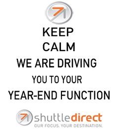 Keep Calm ShuttleDirect will drive you to your Year End Func