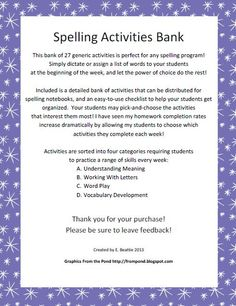 Use this bank of 27 spelling activities with ANY word list in your spelling program!  This bank gives your students the power of choice in four categories of spelling activities: -Understanding Meaning, -Working With Letters, -Word Play, and -Vocabulary Development.  ~From Mrs. Beattie's Classroom~