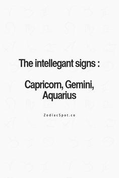 The intelligent signs: Capricorn, Gemini, & Aquarius -RD Gemini Quotes, Capricorn Facts, Zodiac Signs Gemini, Capricorn And Aquarius, Gemini And Cancer, Zodiac Facts, Astrology Pisces, Gemini Life, Gemini Woman
