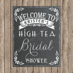 Custom Bridal Shower Welcome Chalkboard Printable Sign - High Tea Bridal Shower