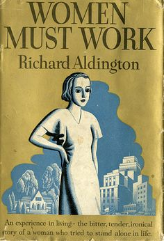 """""""An experience n living - the bitter, tender, ironical story of a woman who tried to stand alone in life."""" Dust Jackets from the '20s-'40s."""