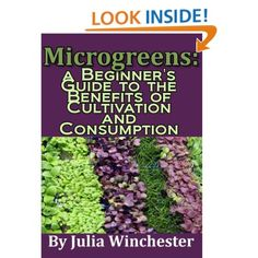 Microgreens: A Beginner's Guide to the Benefits of Cultivation and Consumption: Julia Winchester: Amazon.com: Kindle Store free