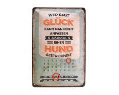 Pfotenschild Blechschild-Dauerkalender: Wer sagt Glück ...