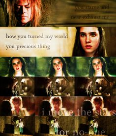 "Jareth the Goblin King: ""How you turned my world You precious thing"" Jim Henson Labyrinth, Labyrinth 1986, Labyrinth Movie, David Bowie Labyrinth Quotes, Jennifer Connelly Labyrinth, Sarah And Jareth, Bowie Blackstar, Labrynth, Goblin King"