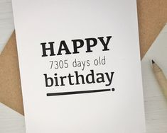 20th birthday card Happy 7305 days old birthday by AvenirCards                                                                                                                                                                                 More