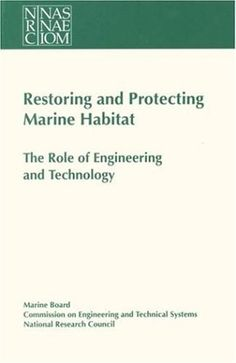 Restoring and Protecting Marine Habitat by National Research Council, http://www.amazon.com/dp/0309048435/ref=cm_sw_r_pi_dp_cB1Mpb1ZEW52C