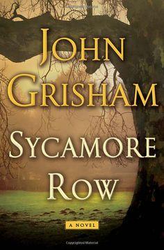 Sycamore Row: John Grisham: 9780385537131: Amazon.com: Books. Read it in one weekend!